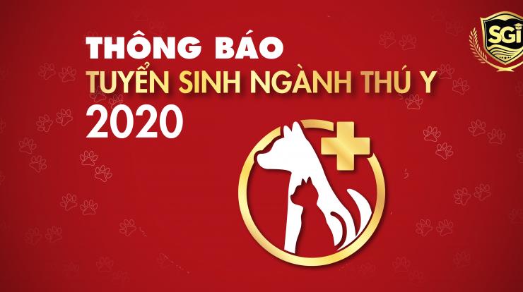 THÔNG BÁO TUYỂN SINH NGÀNH THÚ Y NĂM 2020